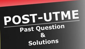 Post UTME Past Questions and Answers for All Schools