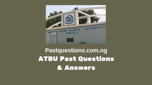 ATBU Post UTME past questions and answers PDF - All Courses