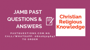 JAMB Past Questions and Answers on Christian Religious Knowledge PDF