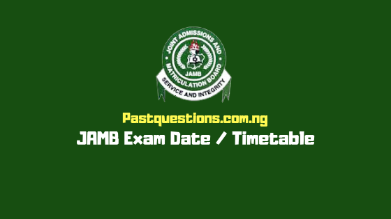 JAMB exam date 2019 - JAMB timetable - when is JAMB 2019 starting?