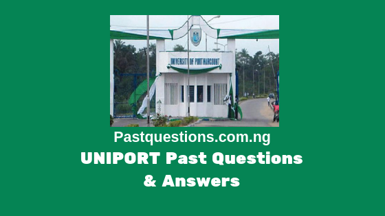 UNIPORT Post UTME Past Questions and Answers PDF
