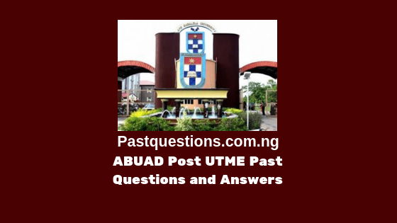 ABUAD Post UTME Past Questions and Answers PDF
