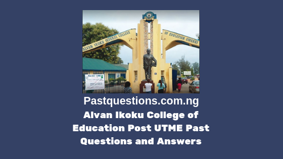 Alvan Ikoku College of Education Post UTME Past Questions and Answers