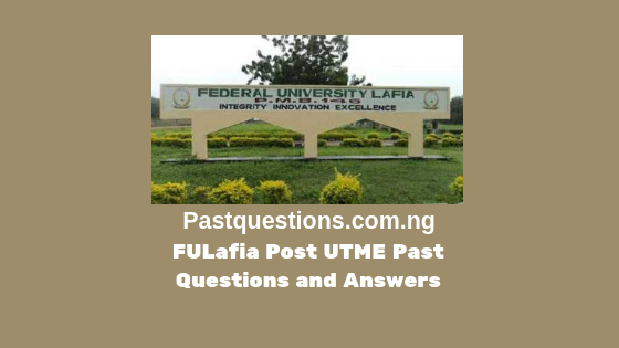 FULafia Post UTME Past Questions and Answers PDF