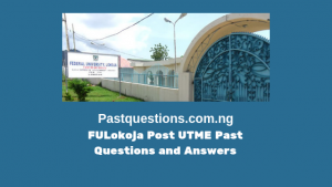 FULokoja Post UTME Past Questions and Answers PDF