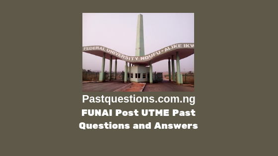 Alex Ekwueme FUNAI Post UTME Past Questions and Answers