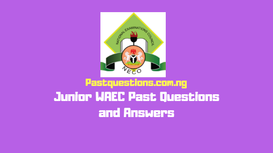 Junior WAEC Past Questions and Answers for 14 Subjects PDF