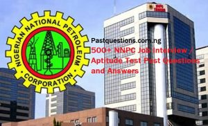 500+ NNPC Job Interview / Aptitude Test Past Questions and Answers