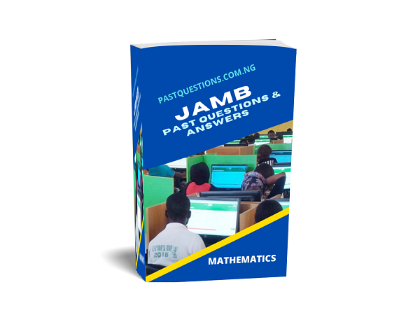 JAMB Past Questions and Answers – Mathematics