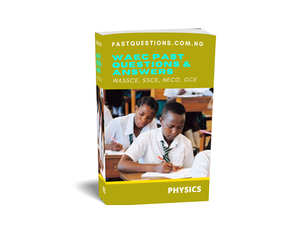 WAEC Past Questions and Answers - Physics